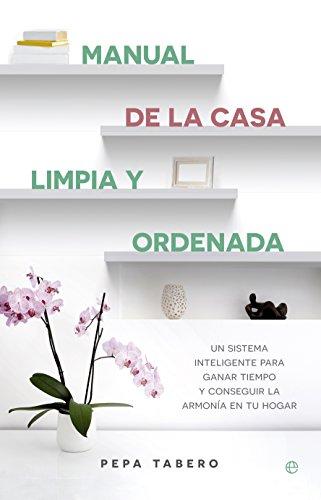 Manual De La Casa Limpia Y Ordenada (Fuera de colección) Tapa blanda – de Pepa Tabero
