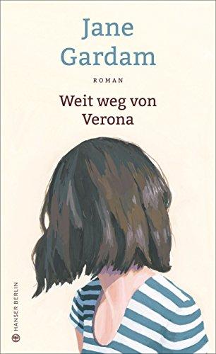 Weit weg von Verona: Roman