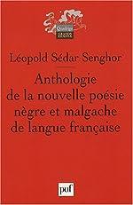Anthologie de la nouvelle poésie nègre et malgache de langue française - Précédée de Orphée noir de Léopold Sédar Senghor