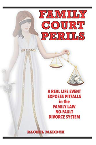Compare Textbook Prices for Family Court Perils: A Real Life Event Exposes Pitfalls in the Family Law No-fault Divorce System  ISBN 9781706538172 by Maddox, Rachel