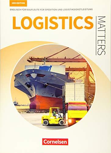 Matters Wirtschaft - Englisch für kaufmännische Ausbildungsberufe - Logistics Matters 2nd edition - B1-Mitte B2: Englisch für Kaufleute für Spedition und Logistikdienstleistung - Schülerbuch