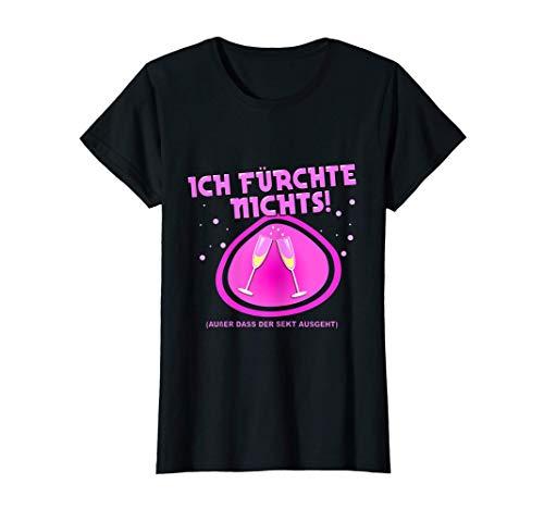Damen Damen Ich fürchte nichts Sekt Trinkspruch Sekttrinker T-Shirt