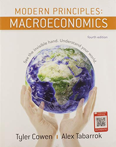 Compare Textbook Prices for Modern Principles: Macroeconomics Fourth Edition ISBN 9781319098773 by Cowen, Tyler,Tabarrok, Alex