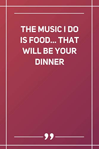 The Music I Do Is Food... That Will Be Your Dinner: Wide Ruled Lined Paper Notebook | Gradient Color - 6 x 9 Inches (Soft Glossy Cover)