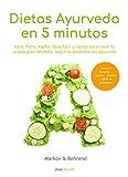 Colección Dietas Ayurveda en 5 Minutos: Vata, Pitta, Kapha: Guía fácil y rápida para alcanzar tu peso ideal - Crea tu propio plan de dieta, según la alimentación Ayurveda (Dieta en 5 Minutos nº 4)