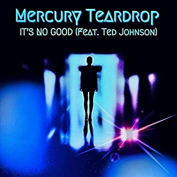 It's No Good (feat. Ted Johnson)