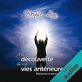 À la découverte de vos vies antérieures                   De :                                                                                                                                 Denise Linn                               Lu par :                                                                                                                                 Caroline Boyer                      Durée : 2 h et 18 min     3 notations     Global 3,0