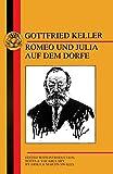 Keller, G: Keller: Romeo Und Julia Auf Dem Dorfe (German Texts) - Erika Swales