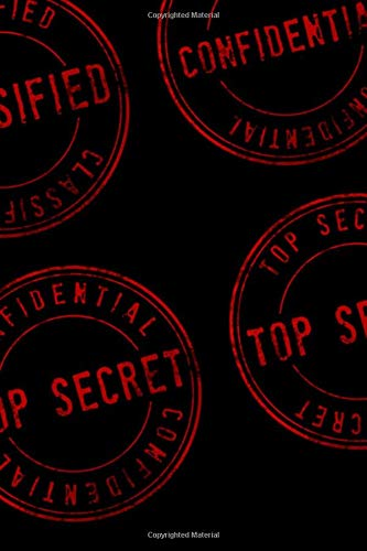 Special Detective Notebook: Top Secret Classified Information Journal; 120 blank lined pages for Men, Women, Kids- Spy Games, Spy Kits, Secret Agent Party Favors.