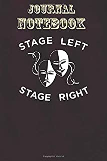 Composition Notebook, Journal Notebook Gift: Drama Actor Stage Left And Right Thespian Gift Size 6'' x 9'', 100 Pages for ...
