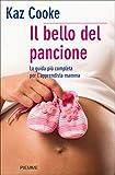 Il bello del pancione: La guida più completa per l'apprendista mamma (Piemme pratici Vol. 11)