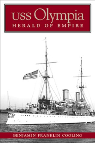 Uss Olympia: Herald of Empire