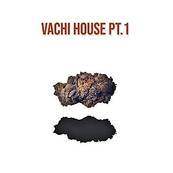 Vachi House, Pt. 1