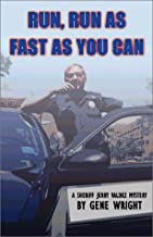 Run, Run As Fast As You Can: A Sheriff Jerry Valdez Mystery
