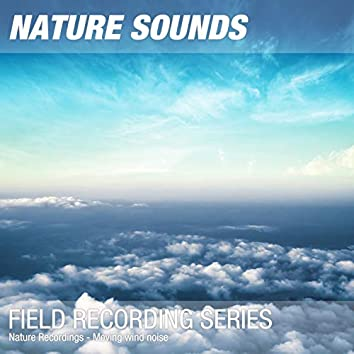 Nature Recordings - Moving wind noise