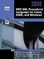 DB2 SQL Procedural Language for Linus, Unix, and Windows (Ibm Press Db2)