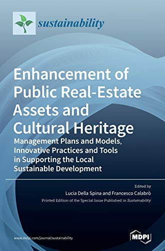 Compare Textbook Prices for Enhancement of Public Real-estate Assets and Cultural Heritage: Management Plans and Models, Innovative Practices and Tools in Supporting the Local Sustainable Development  ISBN 9783039363049 by Della Spina, Lucia,Calabrò, Francesco