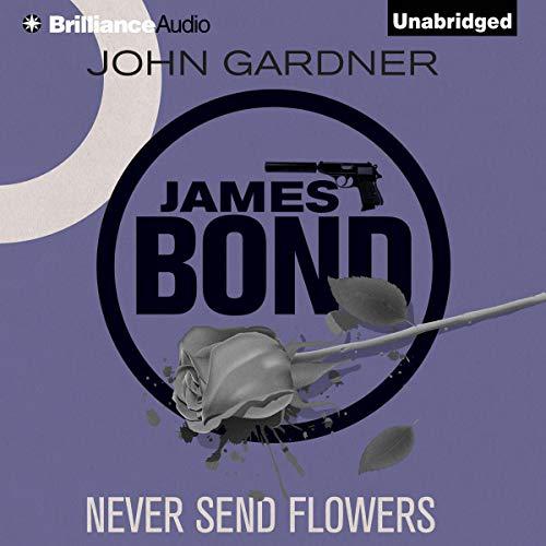Never Send Flowers Audiobook By John Gardner cover art