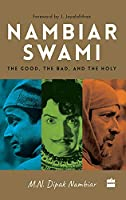 Nambiarswami: The Good, the Bad and the Holy