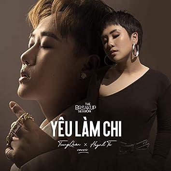 Yêu Làm Chi (The Breakup Session) [feat. Huỳnh Tú]