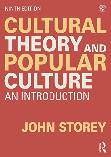 Compare Textbook Prices for Cultural Theory and Popular Culture 9 Edition ISBN 9780367820602 by Storey, John