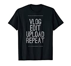 Vlog Edit Upload Repeat - Funny Vlogging - Proud Vlogger Lightweight, Classic fit, Double-needle sleeve and bottom hem