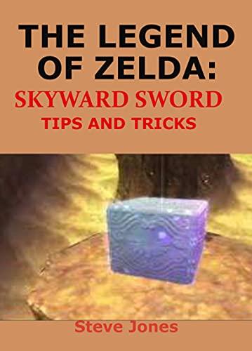 THE LEGEND OF ZELDA: SKYWARD SWORD TIPS AND TRICKS (English Edition)