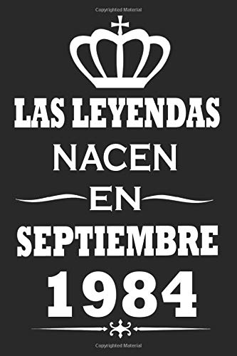 Las Leyendas Nacen En Septiembre 1984 regalo de cumpleaños de 36 años para mujeres y hombres, regalo de cumpleaños para esposa y esposo, bloc de ... regalo de cumpleaños para familiares,amigos