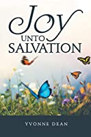 Joy Unto Salvation