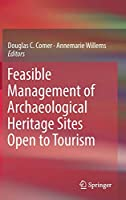 Feasible Management of Archaeological Heritage Sites Open to Tourism