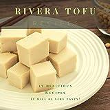 Rivera Tofu Recipes: 15 delicious Recipes