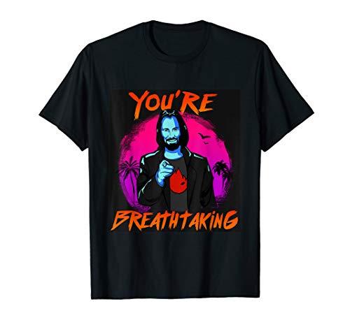 You're Breathtaking T-Shirt
