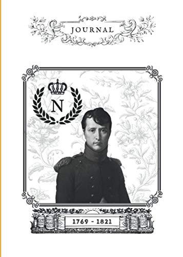 Journal: Carnet de notes - 120 pages lignées sur papier crème sous filigrane – Broché – couverture souple - format 15x21cm - blanc - couverture Napoléon Bonaparte -