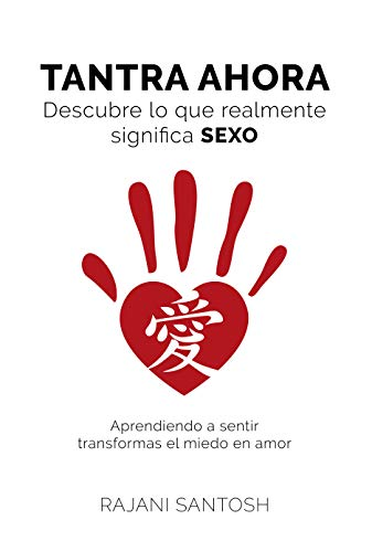 TANTRA AHORA: Descubre lo que realmente significa SEXO