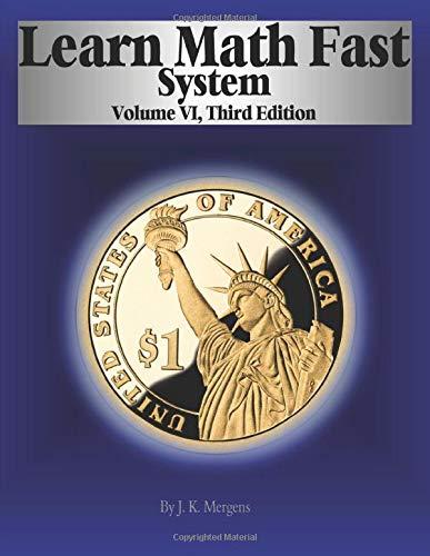 Learn Math Fast System Volume VI: Applications of Algebra