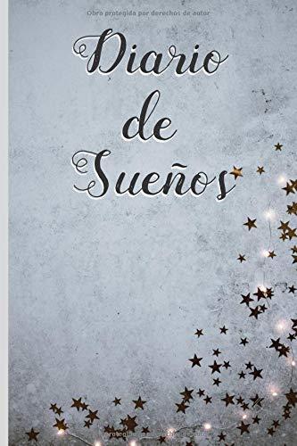 """DIARIO DE SUEÑOS: CUADERNO 6"""" X 9"""" Tamaño Cuartilla. 120 Pgs. REGALO ORIGINAL. LLEVA UN REGISTRO DE TUS MEJORES SUEÑOS"""