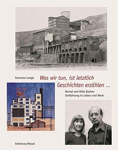 Bernd & Hilla Becher - Leben und Werk: Was wir tun, ist letztlich Geschichten erzählen...