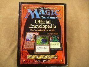 Magic - The Gathering Official Encyclopedia & The Complete Card Guide