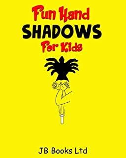 Fun Hand Shadows For Kids: 30 + Hand Shadow Puppets With Easy To Follow Illustrations