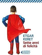 Sette anni di felicità (Italian Edition)