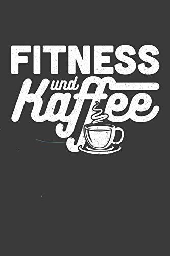 Fitness und Kaffee: Liniertes DinA 5 Notizbuch für Sportler Fitness Fans und alle die den Gym lieben Notizheft