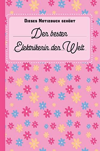 Dieses Notizbuch gehört der besten Elektrikerin der Welt: blanko Notizbuch | Journal | To Do Liste für Elektriker und Elektrikerinnen - über 100 ... Notizen - Tolle Geschenkidee als Dankeschön