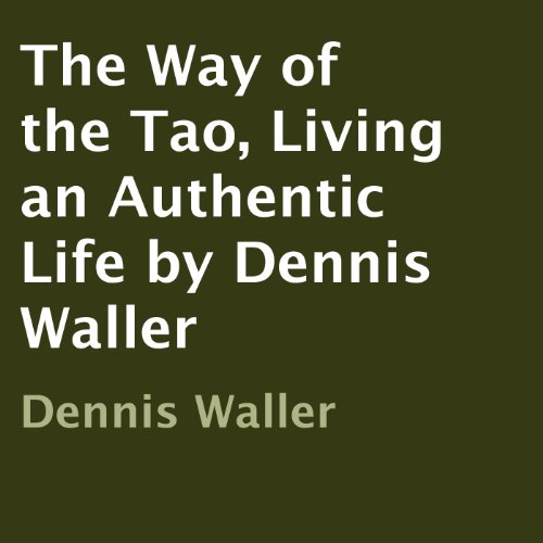 The Way of the Tao, Living an Authentic Life audiobook cover art
