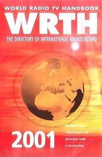 World Radio TV Handbook 2001: The Directory of International Broadcasting (World Radio TV Handbook: The Directory of Inter...