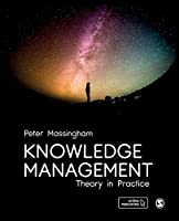 Knowledge Management: Theory in Practice