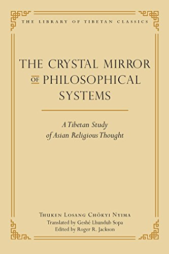 The Crystal Mirror of Philosophical Systems: A Tibetan Study of Asian Religious Thought (Library of Tibetan Classics Book 25) (English Edition) eBook: Nyima, Thuken Losang Chokyi, Jackson, Roger R., Sopa, Lhundub: Amazon.es: