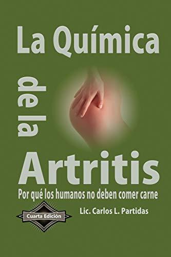 La Quimica de la Artritis: Por que los humanos no deben comer carne: 5 (La Quimica de las Enfermedades)