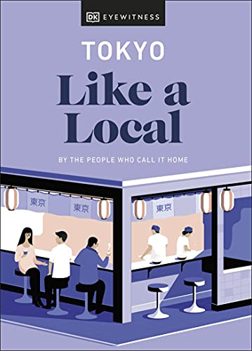 Tokyo Like a Local: By the People Who Call It Home (Travel Guide) (English Edition)