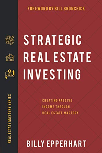 Real Estate Investing Books! - Strategic Real Estate Investing: Creating Passive Income Through Real Estate Mastery