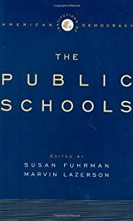 The Institutions of American Democracy: The Public Schools by Fuhrman, Susan published by Oxford University Press, USA Har...